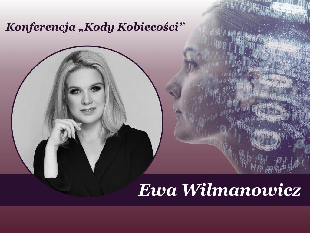 """Ewa Wilmanowicz na """"Kody Kobiecości"""""""